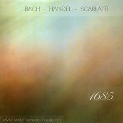 CD klasika: Pavao Mašić, čembalo, 1685 – Bach, Händel, Scarlatti, Croatia Records, 2011.